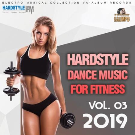 Hardstyle Dance Music For Fitness Vol.03 (2019)