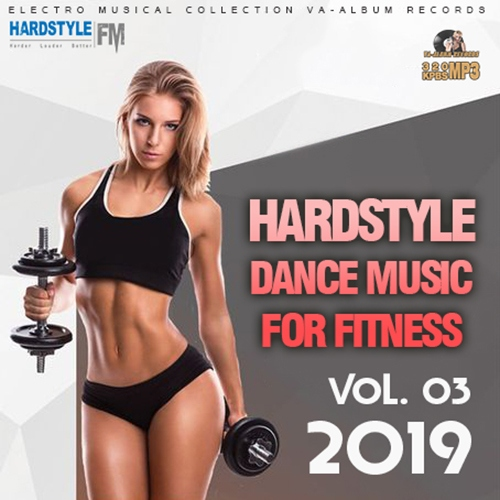Hardstyle Dance Music For Fitness Vol.01,03 (2019)