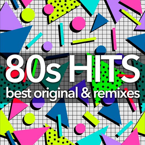 80s Hits Best Original And Remixes Collection (2019)