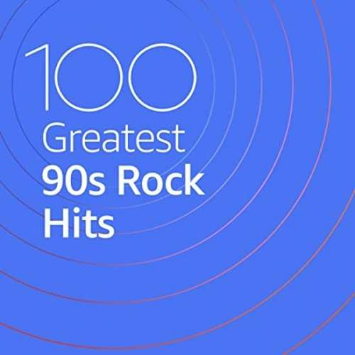 100 Greatest 90s Rock Hits (2020)