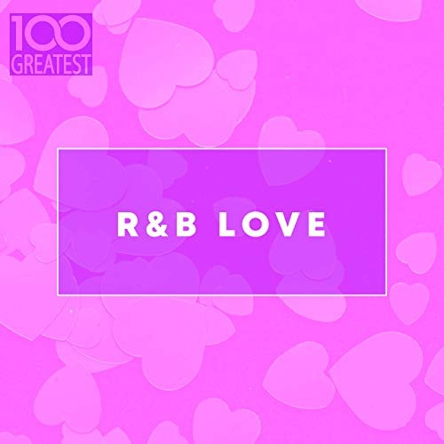100 Greatest RnB Love (2020)