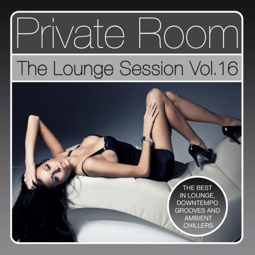 Private Room - The Lounge Session, Vol. 16 (2016) FLAC