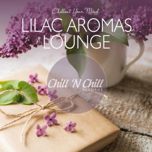 Lilac Aromas Lounge: Chillout Your Mind (2020) FLAC