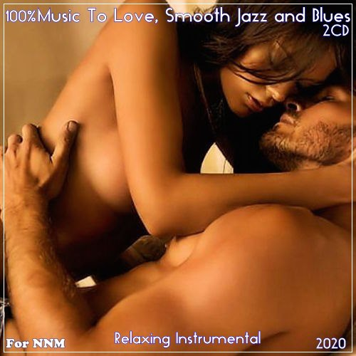 Relaxing Instrumental - 100% Instrumental Music To Love, Smooth Jazz and Blues (2CD) (2020)
