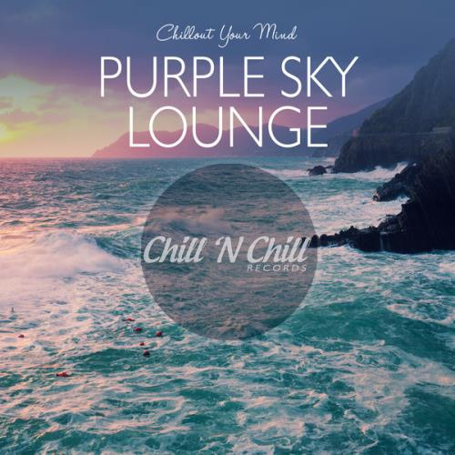 Purple Sky Lounge: Chillout Your Mind (2020) FLAC
