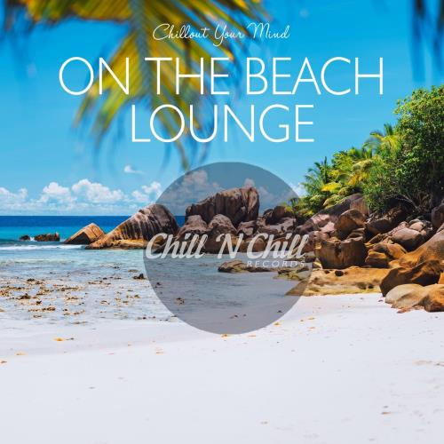 On the Beach Lounge: Chillout Your Mind (2020) FLAC
