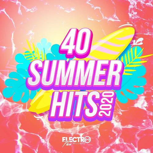 40 Summer Hits 2020 (Electro Flow Records) (2020)