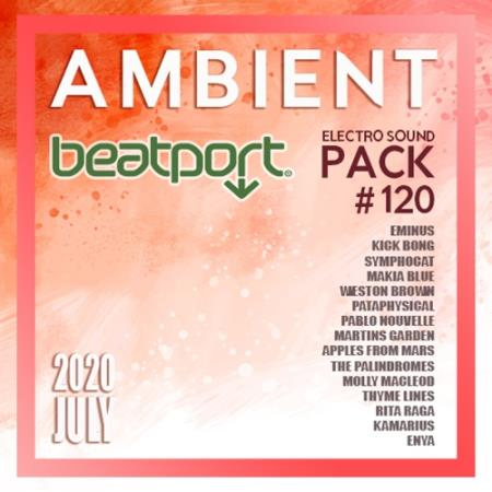 Beatport Ambient: Electro Sound Pack #120 (2020)