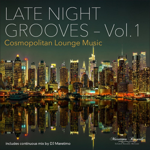Late Night Grooves Vol. 1-4. Cosmopolitan Lounge Music (2015-2017)