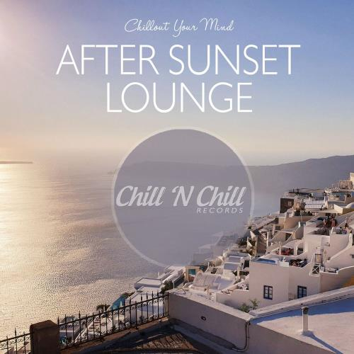 After Sunset Lounge: Chillout Your Mind (2020) FLAC