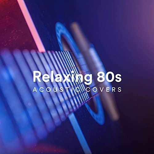 Relaxing 80s Acoustic Covers (2020) FLAC