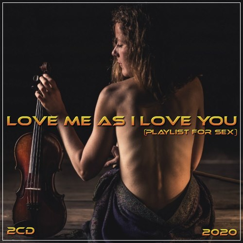 Love me as I love you (playlist for sex) (2CD) (2020)
