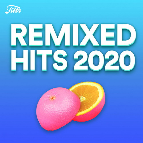 Remixes 2020: Best Popular Songs Remixed (2020)