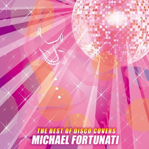 Michael Fortunati - The Best Of Disco Covers (2018) FLAC