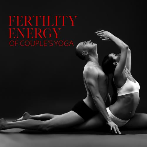 Tantric Music Masters - Fertility Energy of Couple's Yoga (2020) FLAC