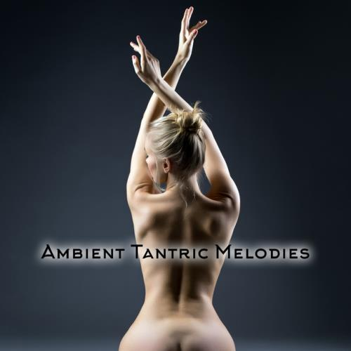 Sensual Music Academy - Ambient Tantric Melodies (2020) FLAC