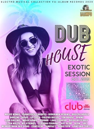 Dub House Exotic Session (2020)