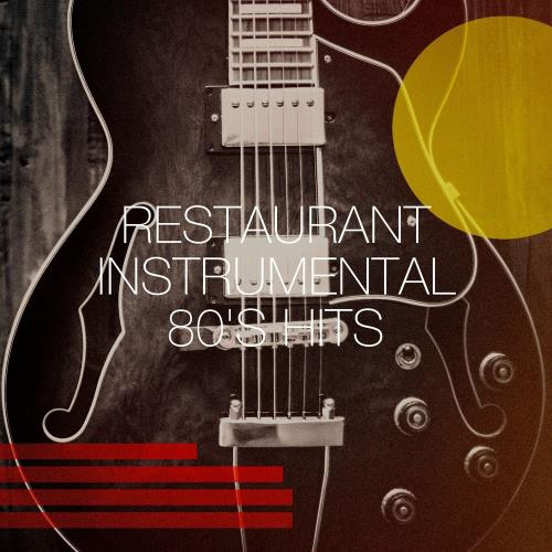 Restaurant Instrumental 80's Hits (2020) FLAC