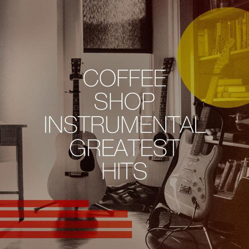 Coffee Shop Instrumental Greatest Hits (2020)