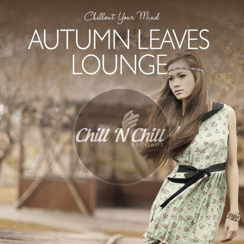 Autumn Leaves Lounge: Chillout Your Mind (2020) FLAC