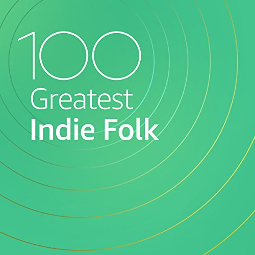 100 Greatest Indie Folk (2021)