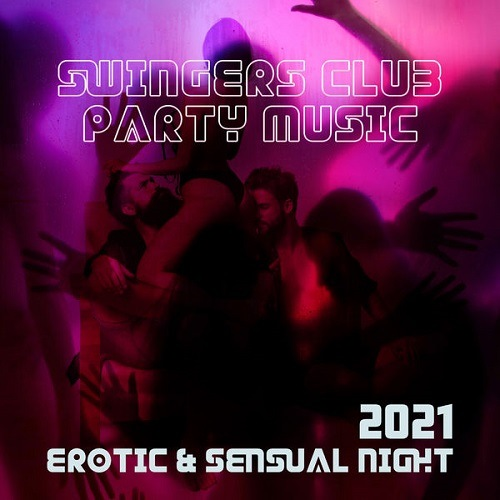 Swingers Club Party Music 2021 (2020) FLAC