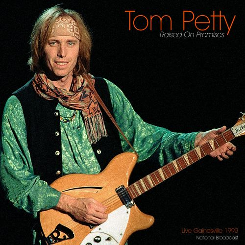 Tom Petty and the Heartbreakers - Raised On Promises (Live 1993) (2021)