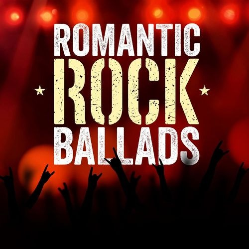 Romantic Rock Ballads (2021) FLAC