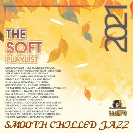 The Soft Playlist: Smooth Chilled Jazz (2021)